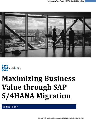 Maximizing Business Value Through Sap S 4hana Migration Applexus Technologies